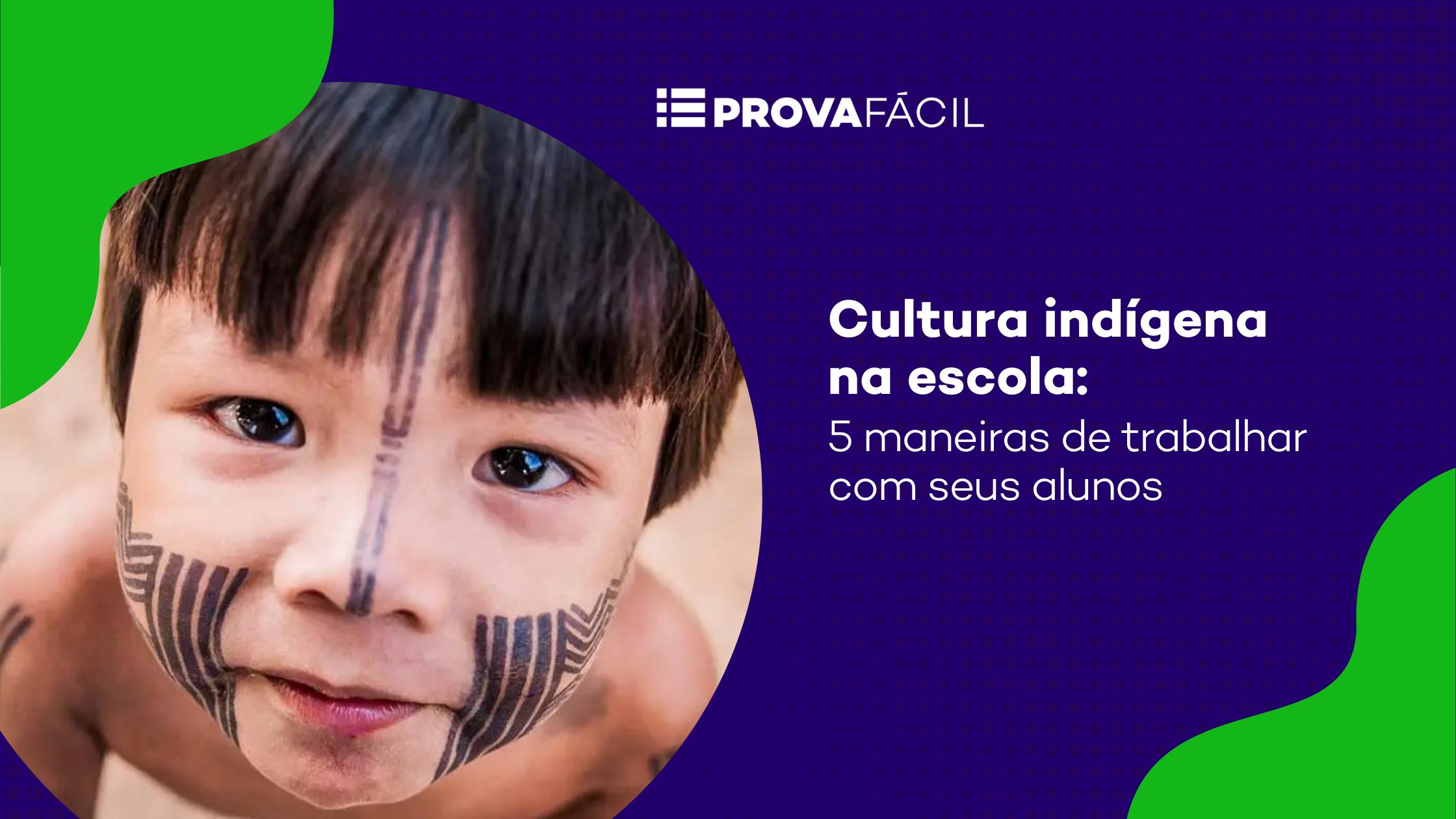 cultura indígena na escola prova fácil
